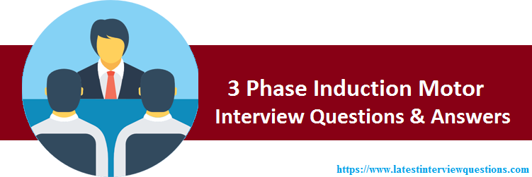 Interview Questions on 3 Phase Induction Motor
