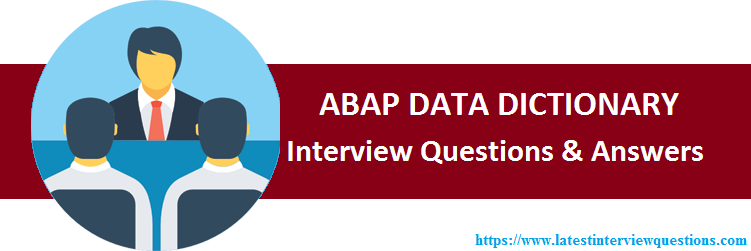 Interview Questions on ABAP DATA DICTIONARY