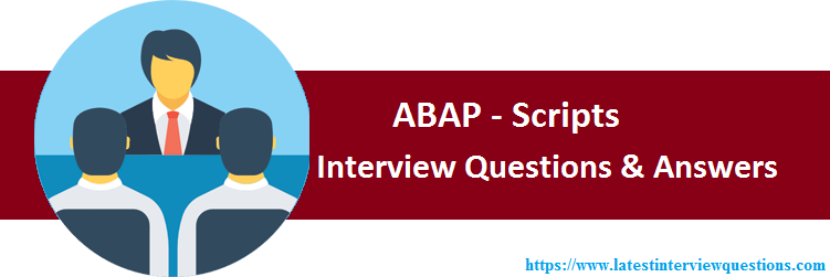 Interview Questions on ABAP Script