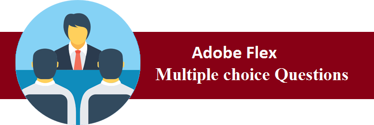 Objective Type Questions On Adobe Flex