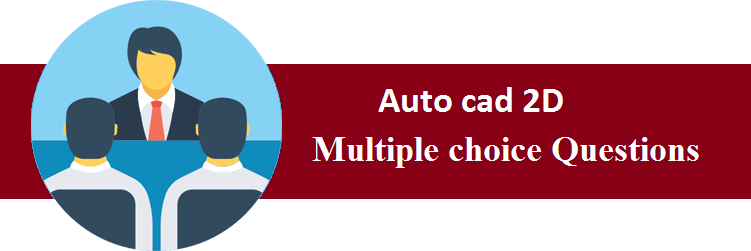 Objective Type Questions On Auto cad 2D