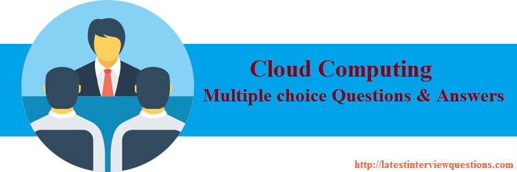 TOP 50+ Cloud Computing Questions and Answers - Latest
