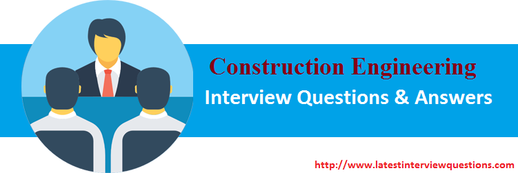 Interview questions on Construction Engineering