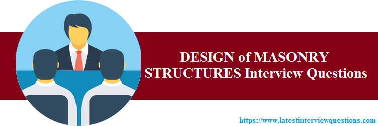 Interview Questions on DESIGN of MASONRY STRUCTURES