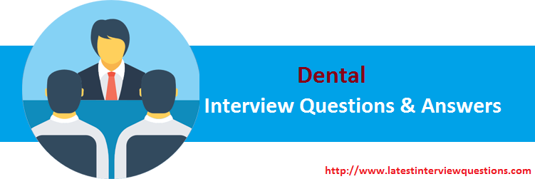 Interview Questions on Dental