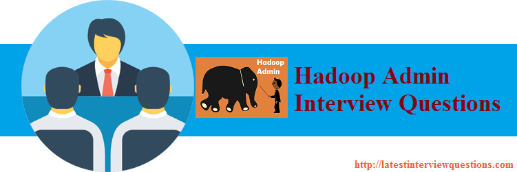 Hadoop Admin Questions And Answers