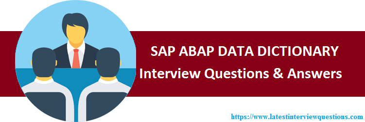 Interview Questions on SAP ABAP - DATA DICTIONARY