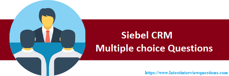MCQs on Siebel CRM