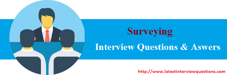 Interview Questions on Surveying