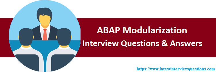 Interview Questions on SAP ABAP Modularization