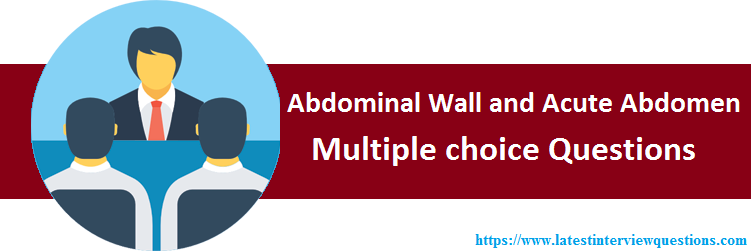 Abdominal Wall and Acute Abdomen MCQs
