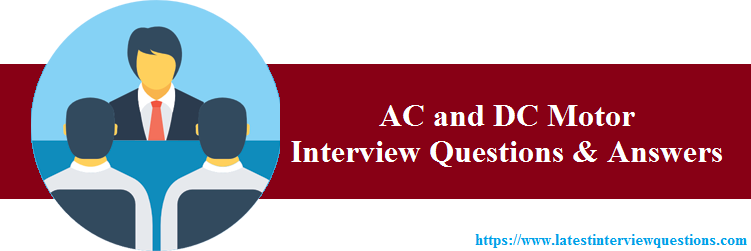 Interview Questions on AC and DC Motor