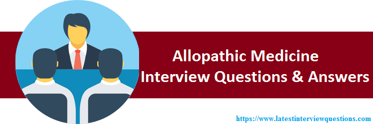 Interview Questions on Allopathic Medicine