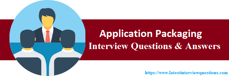 Interview Questions On Application Packaging
