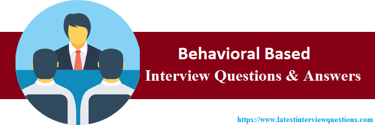 Interview Questions On Behavioral Based
