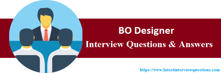 Interview Questions On BO Designer