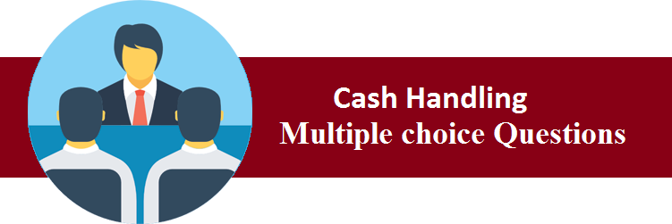 Objective Type Questions On Cash Handling