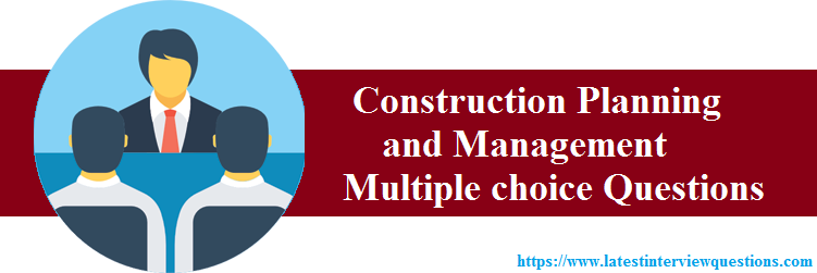 MCQs on Construction Planning and Management