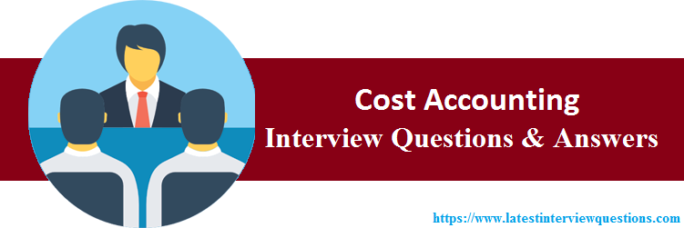 Interview Questions On Cost Accounting