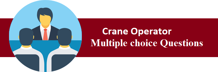Objective Type Questions On Crane Operator