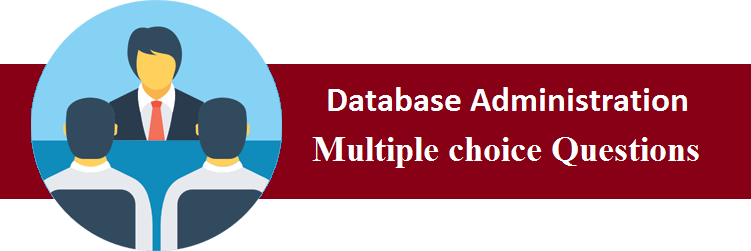 Objective Type Questions On Database Administration