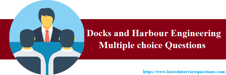 MCQs on Docks and Harbour Engineering