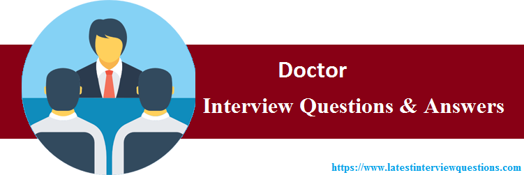 Top 40 Doctor Interview Questions Latest Doctor Questions