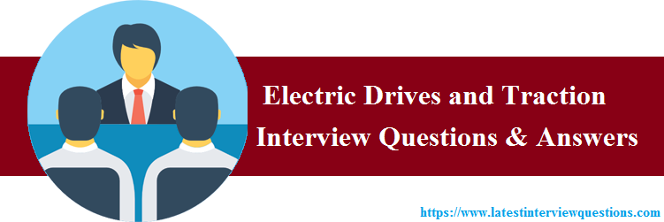 Interview Questions on Electric Drives and Traction