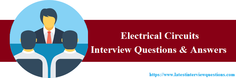 Interview Questions on Electrical Circuits