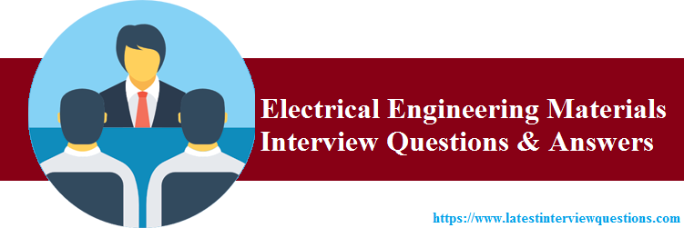 Interview Questions on Electrical Engineering Materials