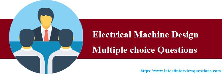 MCQs on Electrical Machine Design