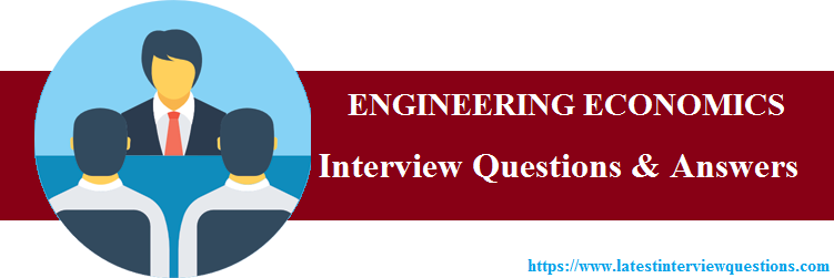 Interview Questions on ENGINEERING ECONOMICS