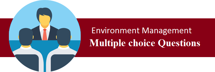 Objective Type Questions On Environment Management
