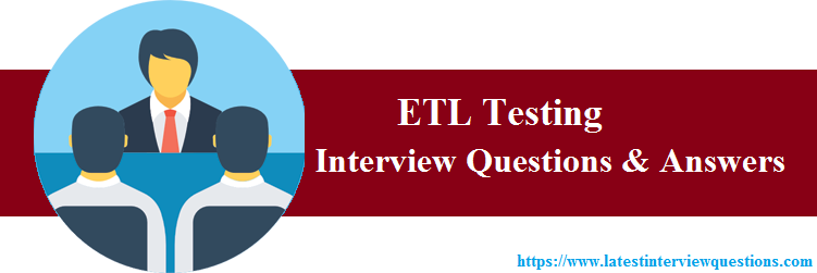 TOP 20+ ETL Testing Interview Questions - Latest ETL Testing