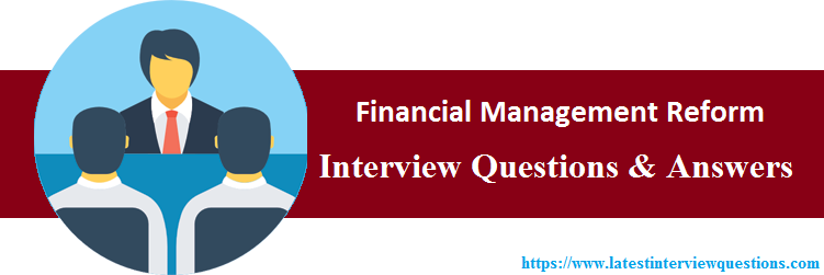 Interview Questions On Financial Management Reform