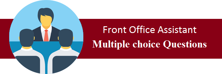 Objective Type Questions On Front Office Assistant