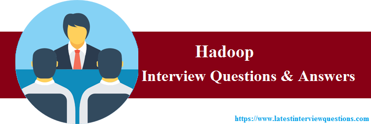 Interview Questions on Hadoop