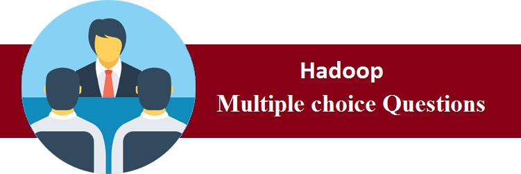 MCQs on Hadoop