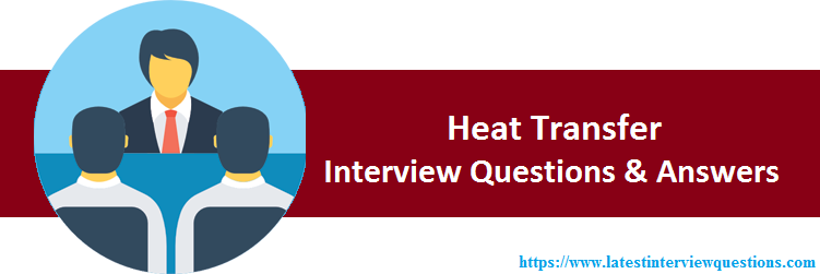 Interview Questions on Heat Transfer