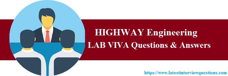 Lab VIVA Questions on HIGHWAY Engineering