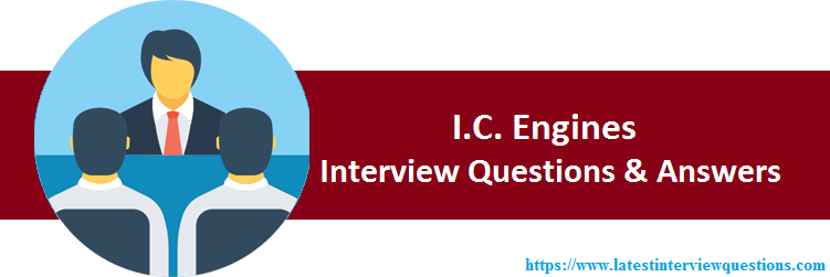 Interview Questions on I.C. Engines
