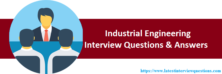 Industrial Engineering Interview Questions