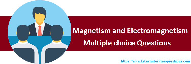 MCQs on Magnetism and Electromagnetism