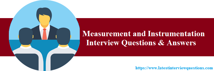 Interview Questions on Measurement and Instrumentation