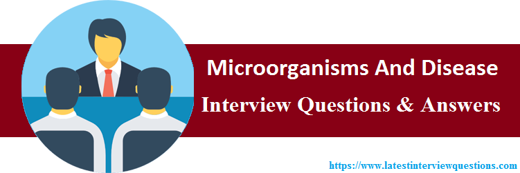 Interview Questions On Microorganisms And Disease