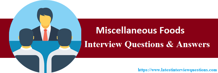 Interview Questions On Miscellaneous Foods