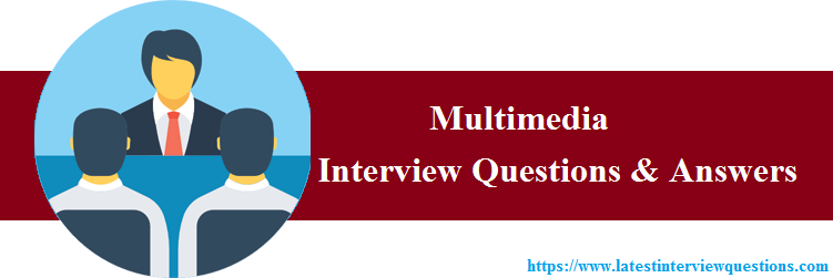 Interview questions on Multimedia