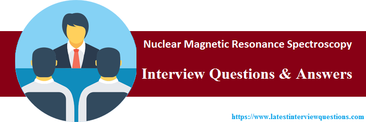 Interview Questions On Nuclear Magnetic Resonance Spectroscopy
