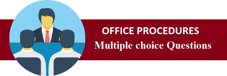 MCQs on OFFICE PROCEDURES
