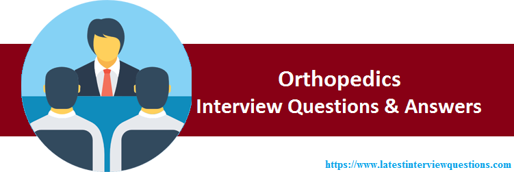 Orthopedics Interview Questions